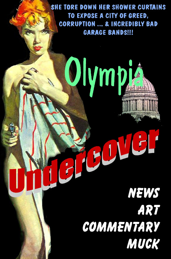 OLYMPIA UNDERCOVER IS AN ON-LINE VIDEO CHANNEL REPORTING NEWS, ART, AND CULTURE FROM AROUND SOUTH PUGET SOUND